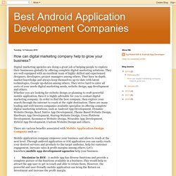 Best Android Application Development Companies: How can digital marketing company help to grow your business?