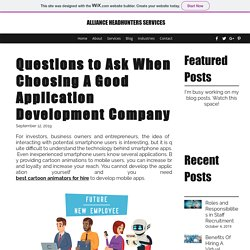 Questions to Ask When Choosing A Good Application Development Company