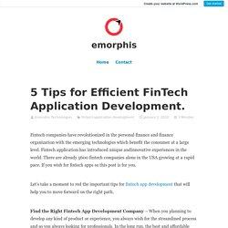 5 Tips for Efficient FinTech Application Development. – emorphis