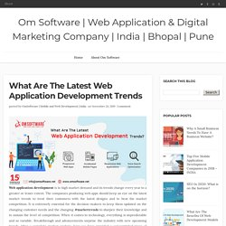 What Are The Latest Web Application Development Trends - Om Software