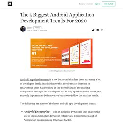 The 5 Biggest Android Application Development Trends For 2020