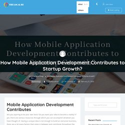 How Mobile Application Development Contributes to Startup Growth?