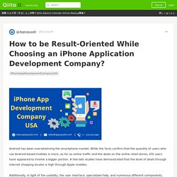 How to be Result-Oriented While Choosing an iPhone Application Development Company?