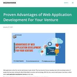Proven Advantages of Web Application Development For Your Venture