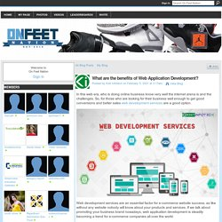 What are the benefits of Web Application Development?