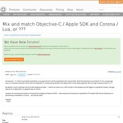 Mix and match Objective-C / Apple SDK and Corona / Lua, or ???