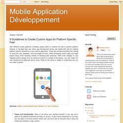 Mobile Application Développement: 9 Guidelines to Create Custom Apps for Platform Specific Feel