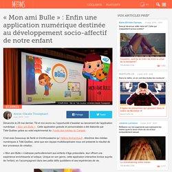 « Mon ami Bulle » : Enfin une application numérique destinée au développement socio-affectif de notre enfant