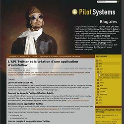 L'API Twitter et la création d'une application d'autofollow — Le blog des développeurs de Pilot Systems