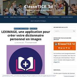 LEXIMAGE, une application pour créer votre dictionnaire personnel en images – ClasseTICE 1d
