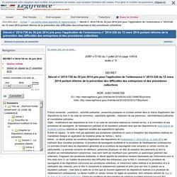 2014-736 du 30 juin 2014 pris pour l'application de l'ordonnance n° 2014-326 du 12 mars 2014 portant réforme de la prévention des difficultés des entreprises et des procédures collectives