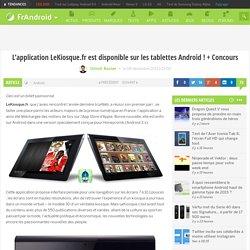 L'application LeKiosque.fr est disponible sur les tablettes Android ! + Concours