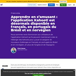 Apprendre en s'amusant : l'application Kahoot! est désormais disponible en français, en portugais du Brésil et en norvégien