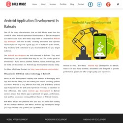 Android Application Development In Bahrain - Dubaibrillmindz