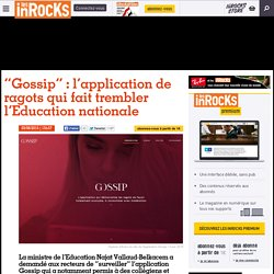 "Les Inrocks : Article - ""Gossip"" : l'application de ragots qui fait trembler l'Education nationale"