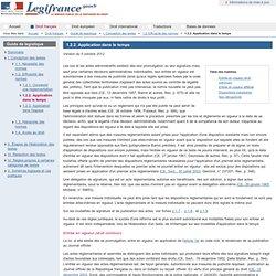1.2.2. Application dans le temps / 1.2. Efficacité des normes / I. Conception des textes / Guide de legistique / Droit français / Accueil