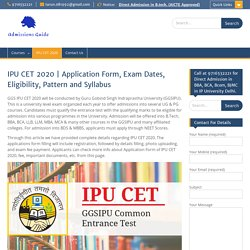 IPU CET 2020: Application Form, Exam Dates ,Syllabus, Eligibility, Pattern