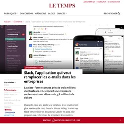 Slack, l'application qui veut remplacer les e-mails dans les entreprises