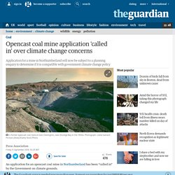 Opencast coal mine application 'called in' over climate change concerns