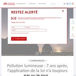 Pollution lumineuse : 7 ans après, l'application de la loi n'a toujours pas vu le jour…