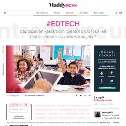 #EdTech : L'application Klassroom, bientôt dans tous les établissements scolaires français ? - Maddyness