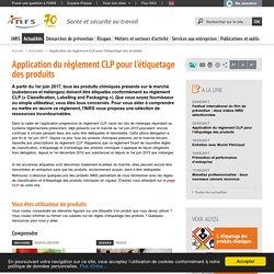 Application du règlement CLP pour l'étiquetage des produits - Actualité