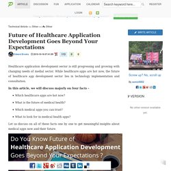 Future of Healthcare Application Development Goes Beyond Your Expectations