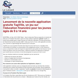 Lancement de la nouvelle application gratuite TagVille, un jeu sur l'éducation financière pour les jeunes âgés de 9 à 14 ans