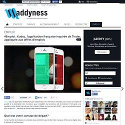 #Emploi : Kudoz, l'application française inspirée de Tinder, appliquée aux offres d'emplois