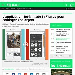 L'application 100% made in France pour échanger vos objets