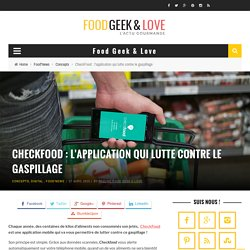 CheckFood : l'application qui lutte contre le gaspillage