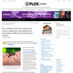New collection of articles explores the science, application, and regulation of genetically modified insects for disease control | Speaking of Medicine