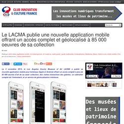 Le LACMA publie une nouvelle application mobile offrant un accès complet et géolocalisé à 85 000 oeuvres de sa collection