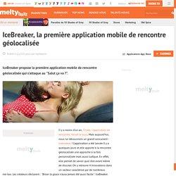IceBreaker, la première application mobile de rencontre géolocalisée