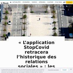 «L'application StopCovid retracera l'historique des relations sociales»: les pistes du gouvernement pour le traçage numérique des malades