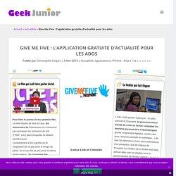 Give Me Five : l'application gratuite d'actualité pour les ados