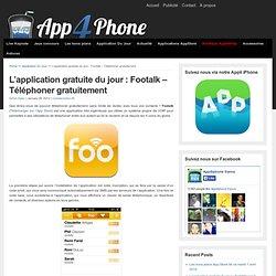 L'application gratuite du jour : Footalk - Téléphoner gratuitement