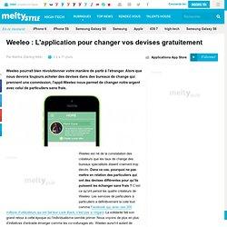 Weeleo : L'application pour changer vos devises gratuitement