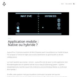 Application mobile : Native ou hybride ?