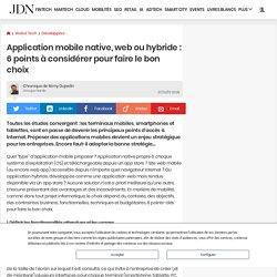 Application mobile native, web ou hybride : 6 points à considérer pour faire le bon choix