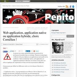Web application, application native ou application hybride, choix Corn?lien !