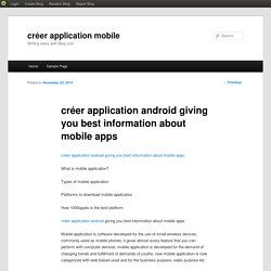 créer application android giving you best information about mobile apps