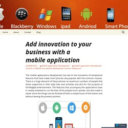 Add innovation to your business with a mobile application