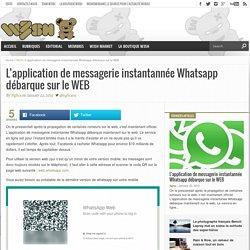 L'application de messagerie instantannée Whatsapp débarque sur le WEB