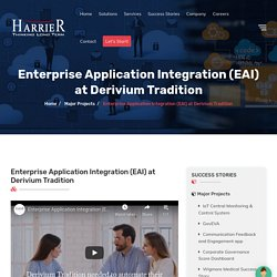Enterprise Application Integration (EAI) at Derivium Tradition success Story