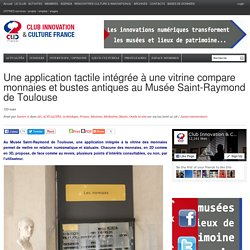 Une application tactile intégrée à une vitrine compare monnaies et bustes antiques au Musée Saint-Raymond de Toulouse