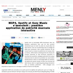 MXP4, Spotify et Sony Music s'associent : première application de publicité musicale interactive » Mark Ronson, MXP4, Sony, Spotify