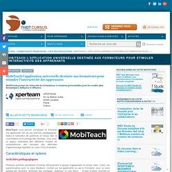 MobiTeach l'application universelle destinée aux formateurs pour stimuler l'interactivité des apprenants