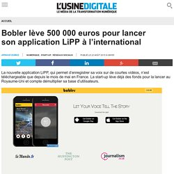 Bobler lève 500 000 euros pour lancer son application LiPP à l'international
