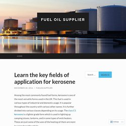 Learn the key fields of application for kerosene